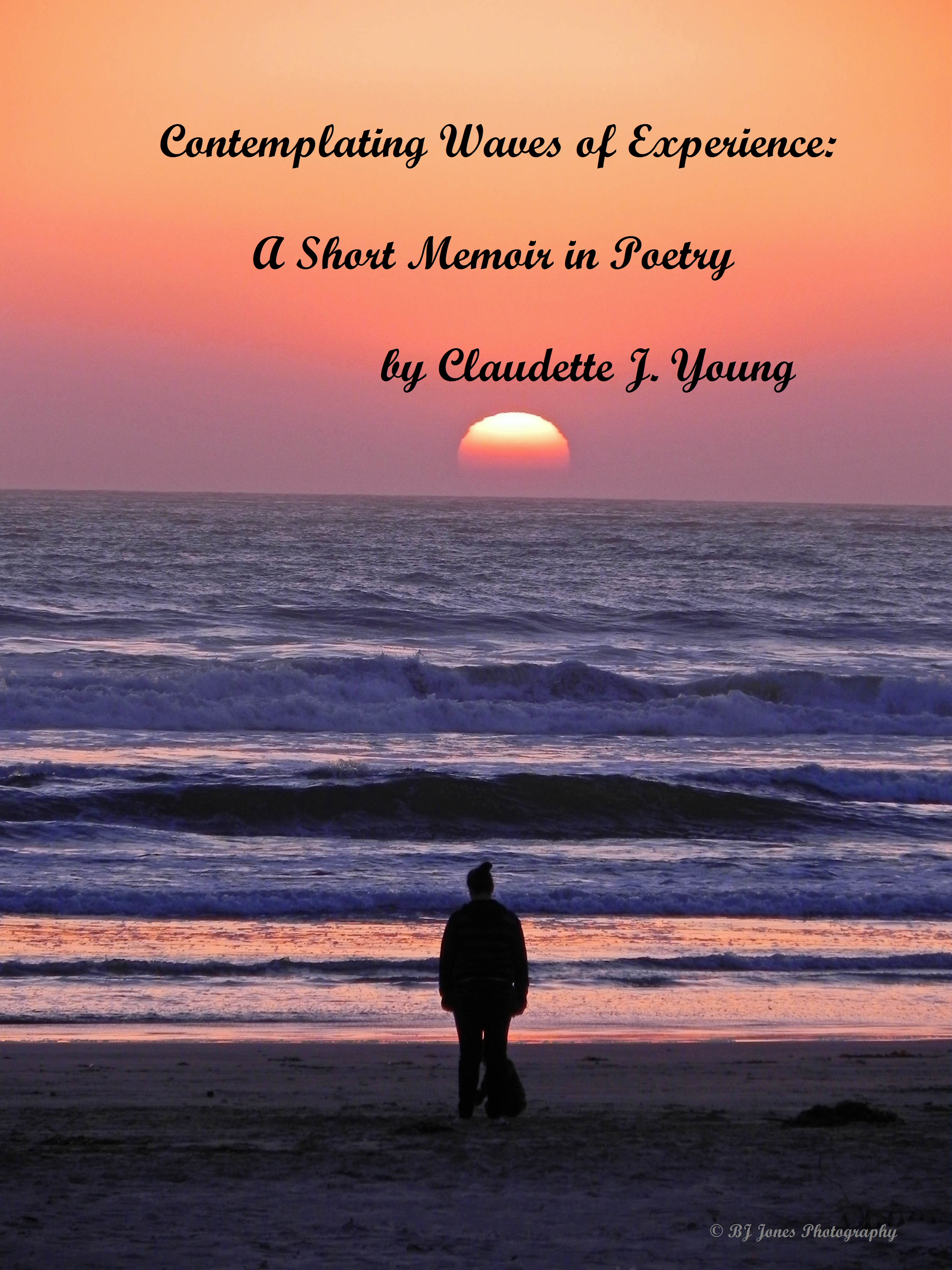 CONTEMPLATING WAVES OF EXPERIENCE: A Short Memoir in Poetry by ...